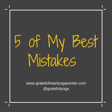 5 Of My Best Mistakes